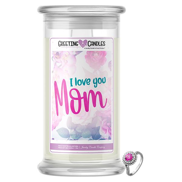 I Love You Mom Jewelry Greeting Candle