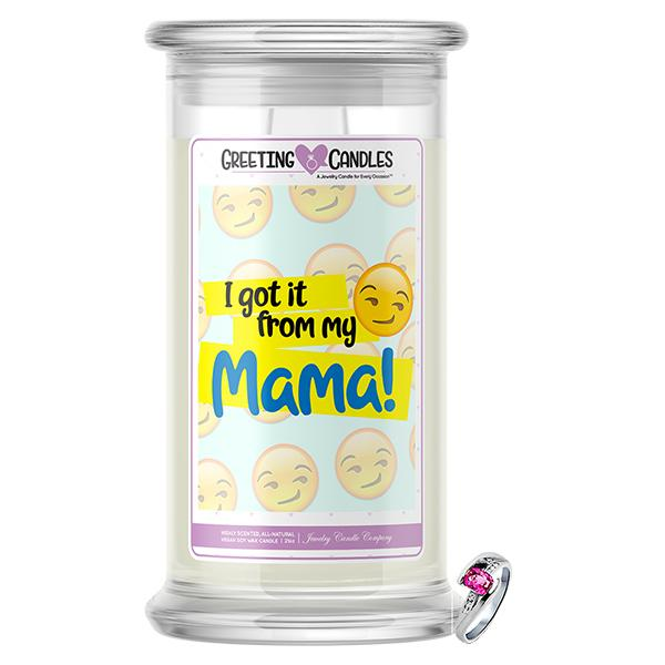 I Got It From My Mama! Jewelry Greeting Candle