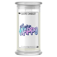Choose Happy | Quote Candle®-Quote Candles-The Official Website of Jewelry Candles - Find Jewelry In Candles!