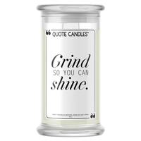 Grind So You Can Shine | Quote Candle®-Quote Candles-The Official Website of Jewelry Candles - Find Jewelry In Candles!