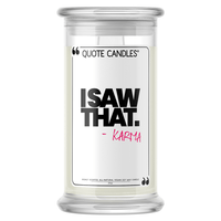 """I saw that."" - Karma 