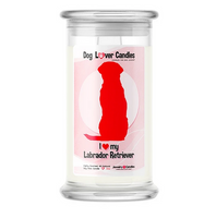 I LOVE MY LABRADOR RETRIEVER - Dog Lover Candles
