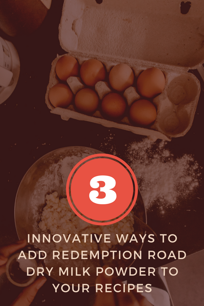 Three Innovative Ways To Add Redemption Road Dry Milk Powder To Your Recipes