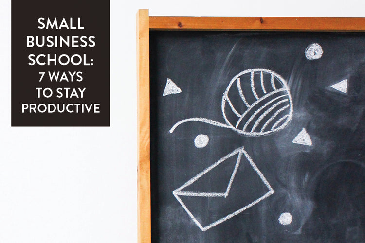 Small Business School: 7 Ways To Stay Productive