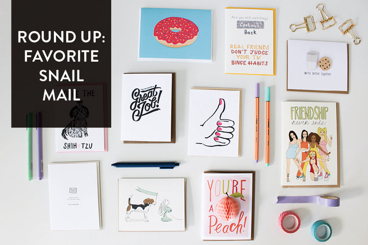Round Up: Favorite Snail Mail to Send