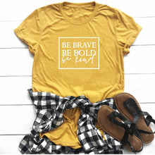 Load image into Gallery viewer, Be Brave, Be Bold, Be Kind T-shirt