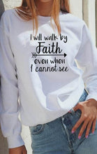 Load image into Gallery viewer, I Will Walk by Faith Sweatshirt