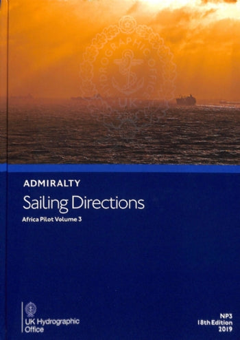 NP3 - Admiralty Sailing Directions: Africa Pilot Volume 3 (18th Edition)