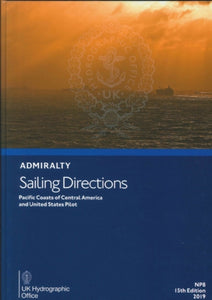 NP8 - Admiralty Sailing Directions: Pacific Coasts Of Central America And United States Pilot (15th Edition)