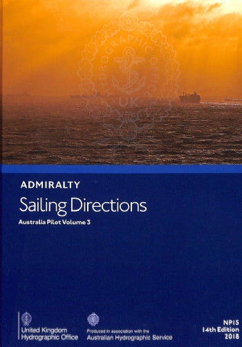 NP15 - Admiralty Sailing Directions: Australian Pilot Volume 3 (14th Edition)