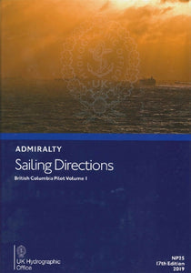 NP25 - Admiralty Sailing Directions: British Columbia Pilot Volume 1 ( 17th Edition )