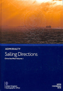 NP30 - Admiralty Sailing Directions: China Sea Pilot Volume 1