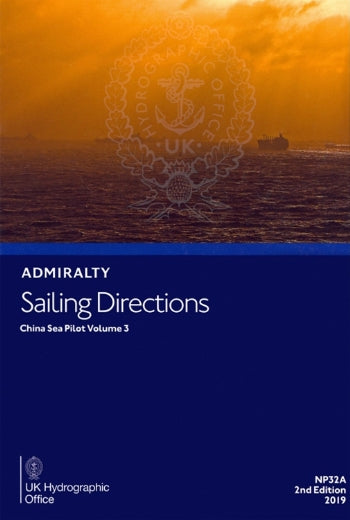 NP32A - Admiralty Sailing Directions: China Sea Pilot Volume 3 ( 2nd Edition )