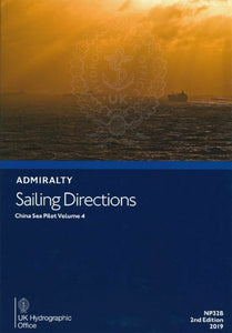 NP32B - Admiralty Sailing Directions: China Sea Pilot Volume 4 ( 2nd Edition )