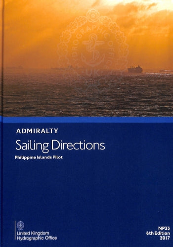 NP33 - Admiralty Sailing Directions: Philippine Islands Pilot ( 6th Edition )