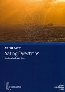NP39 - Admiralty Sailing Directions: South Indian Ocean Pilot ( 16th Edition )