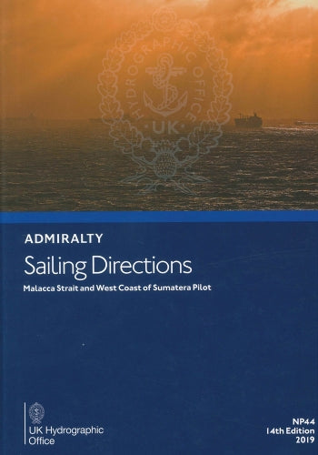 NP44 - Admiralty Sailing Directions: Malacca Strait And West Coast Of Sumatera Pilot ( 14th Edition )