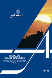NP50 - Admiralty Sailing Directions: Newfoundland To Labrador Pilot  ( 14th Edition )