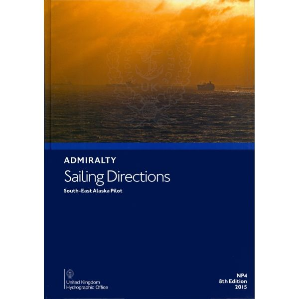 NP4 - Admiralty Sailing Directions: South-East Alaska Pilot (9TH Edition)