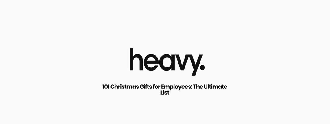 Heavy- 101 Christmas Gifts for Employees (The Ultimate List)