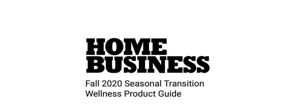 Home Business-Fall 2020 Seasonal Transition Wellness Product Guide