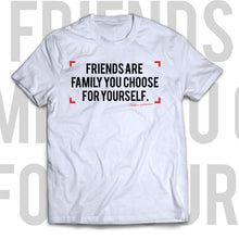 T-shirt Friends are family
