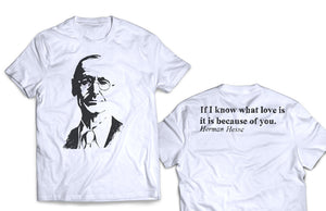 Herman Hesse T-shirt If I know what love is