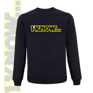 Sweatshirt I KNOW