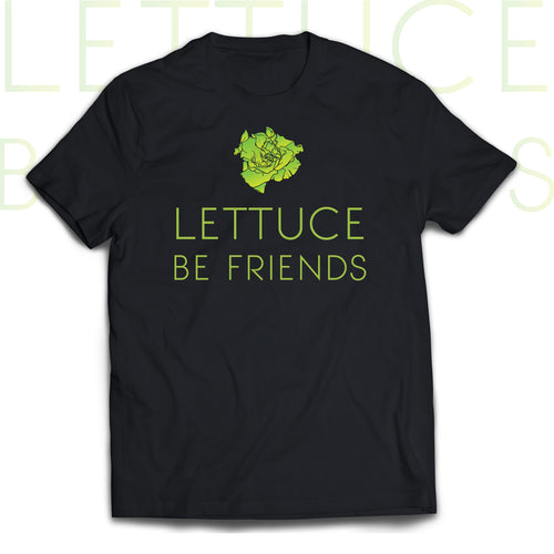 T-shirt LETTUCE BE FRIENDS
