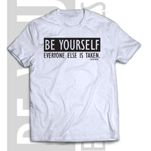 T-shirt BE YOURSELF, EVERYONE ELSE IS TAKEN