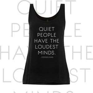 Stephen King quoted tank top Quiet people have the loudest minds