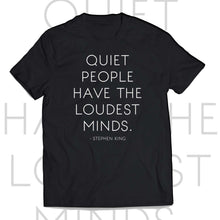 Stephen King T-shirt QUIET PEOPLE HAVE THE LOUDEST MINDS