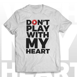T-shirt DON'T PLAY WITH MY HEART