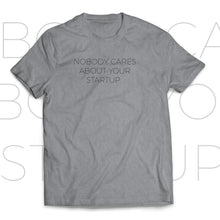 T-shirt NOBODY CARES ABOUT YOUR STARTUP