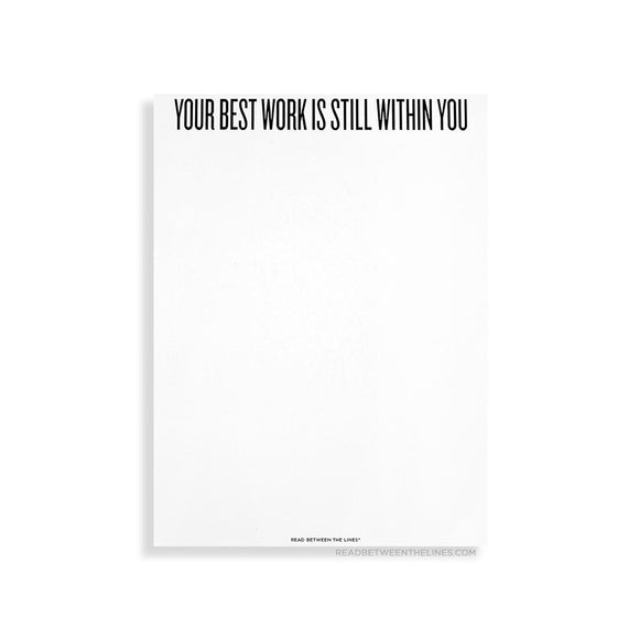 Stationery | Your Best Work Is Still Within You Notepad
