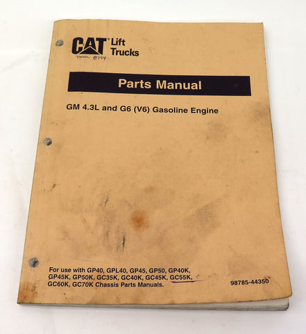 Caterpillar Lift Truck GM 4.3L & G6 Gasoline Engine Parts Manual 98785-44350