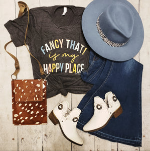 Fancy That! is my Happy Place Tee