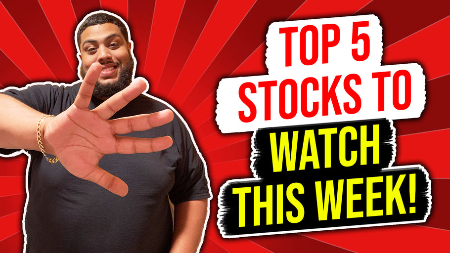 Top 5 Stocks To Watch This Week! *VIDEO*