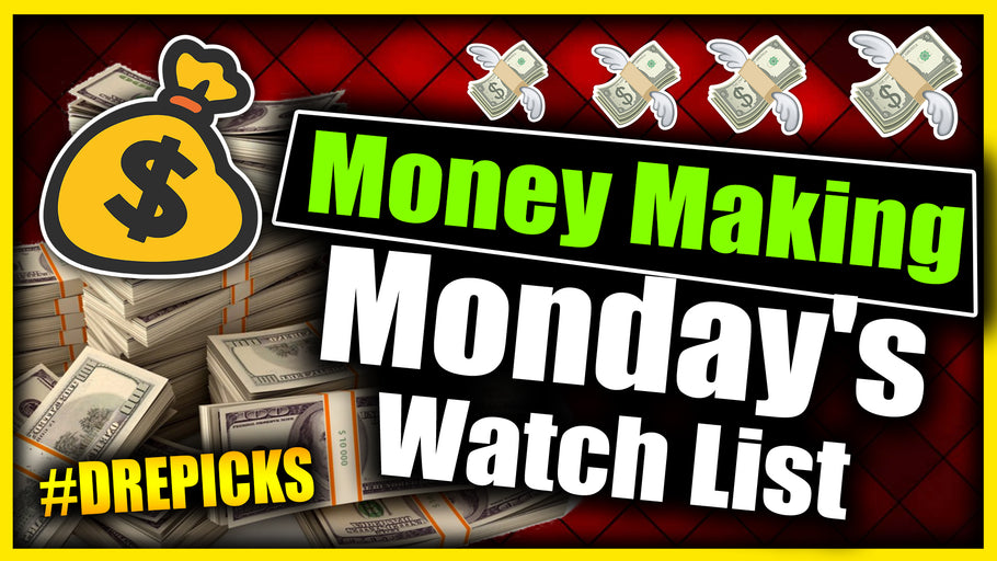 Money Making Monday' Watch List!