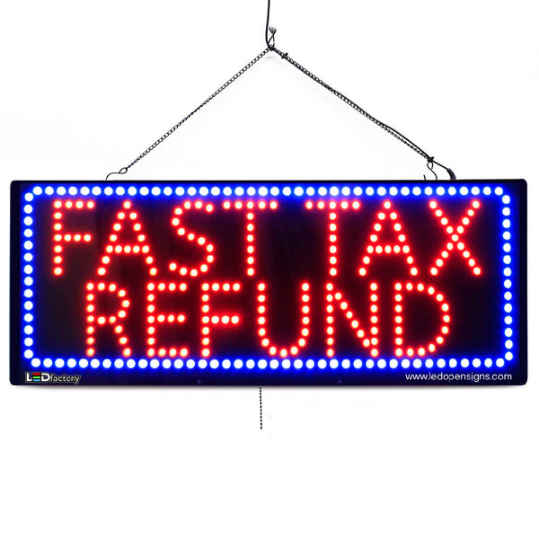 Large LED Window Sign - Fast Tax Return - 32 inches Wide - LED-Factory (#2640) - Led Open Signs