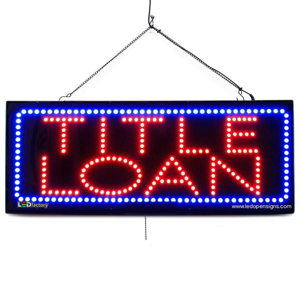 Title Loan - Large LED Window Sign (#2651) - Led Open Signs