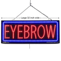 Eyebrow - Large LED Window Sign (#2721) - Led Open Signs