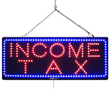 Income Tax - Large LED Window Sign (#951)
