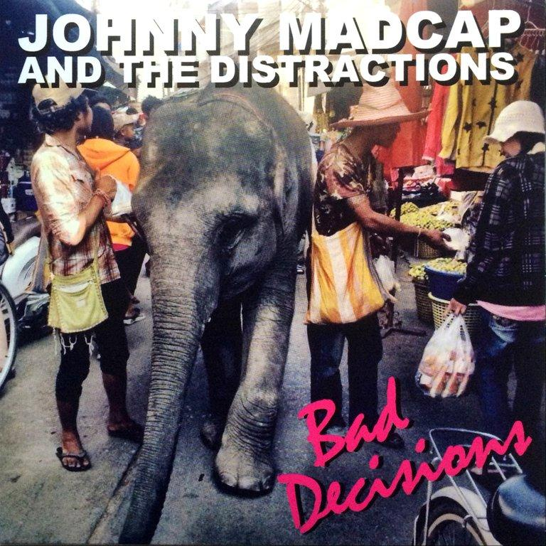 Johnny Madcap and The Distractions - Bad Decisions 7""