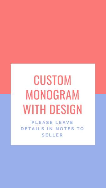 Custom Monogram with Design