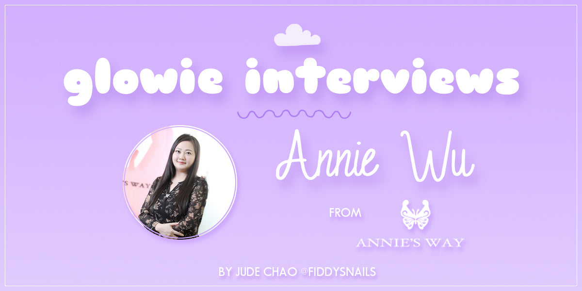 Glowie Interviews: Annie Wu from Annie's Way