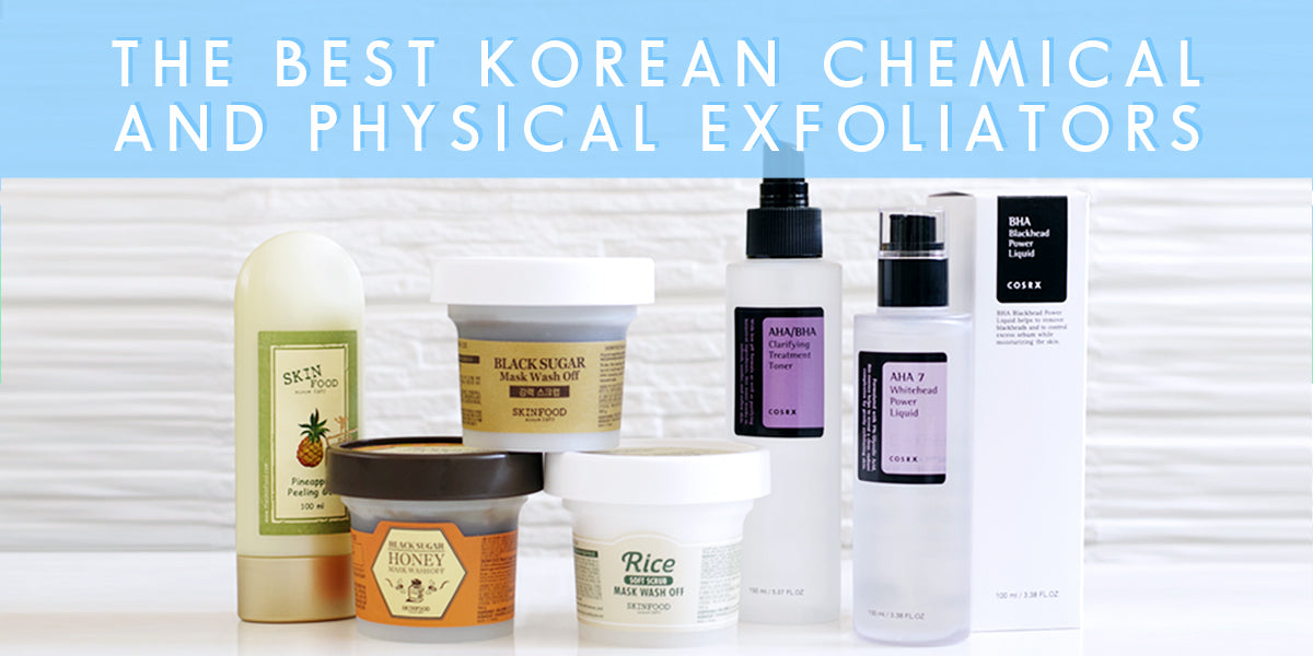 The Best Korean Physical and Chemical Exfoliators