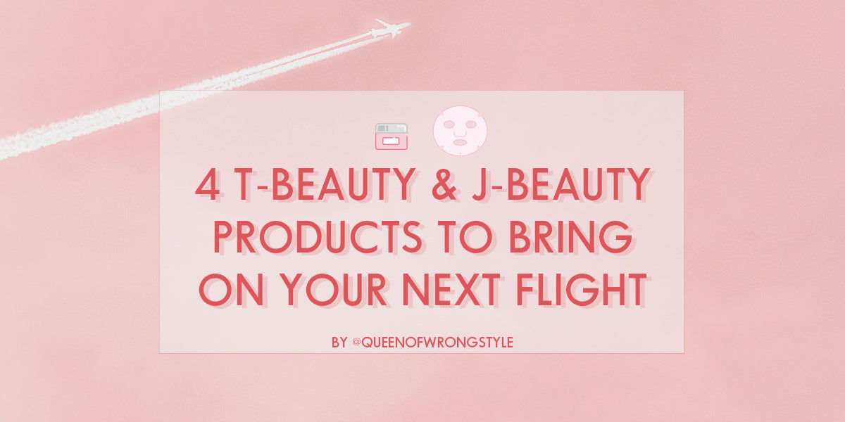 4 T-Beauty and J-Beauty Products to Bring on Your Next Flight
