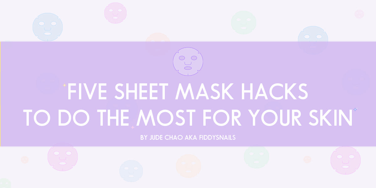 5  of the Best Sheet Mask Hacks to Do the Most for Your Skin