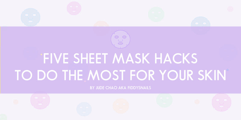 5 Sheet Mask Hacks to Do the Most for Your Skin